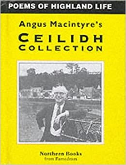 Angus Macintyre's Ceilidh Collection: Poems of Highland Life