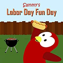 Sammy's Labor Day Fun Day (The Adventures of Sammy the Bird)