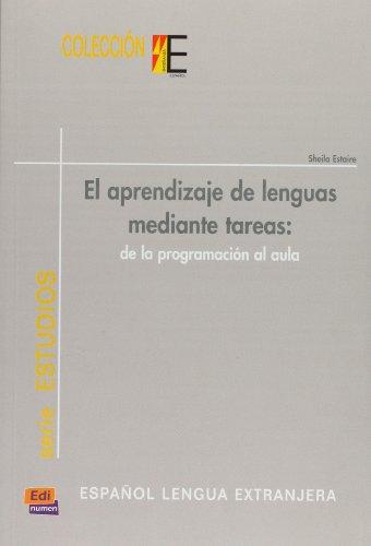 El aprendizaje de lenguas mediante tareas/ Language Learning through Tasks: De la programacion al aula/ From Programming