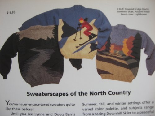 Sweaterscapes of the North Country: Unique Intarsia Patterns for Machine or Hand -