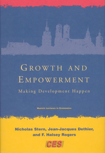 Growth and Empowerment: Making Development Happen (Munich Lectures in Economics)