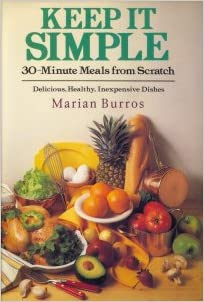 Keep it simple 30 minute meals from scratch marian burros keep it simple 30 minute meals from scratch sisterspd