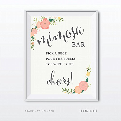 Andaz Press Wedding Party Signs, Floral Roses Print, 8.5x11-inch, Build Your Own Mimosa Pick a Juice, Pour the Bubbly Champagne, Top with Fruit Cheers! Dessert Table Sign, 1-Pack