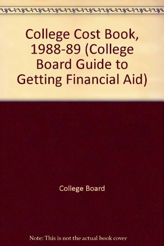 College Cost Book, 1988-89 (COLLEGE COSTS AND FINANCIAL AID HANDBOOK)