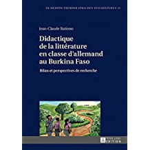 Didactique de la littérature en classe dallemand au Burkina Faso: Bilan et perspectives de recherche (Im Medium fremder Sprachen und Kulturen t. 31) (French Edition)