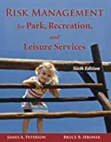 Risk Management for Park, Recreation, and Leisure Services, James A. Peterson, Bruce B. Hronek, 1571676414