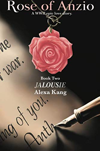 Rose of Anzio - Jalousie: A WWII Epic Love Story (Volume 2)