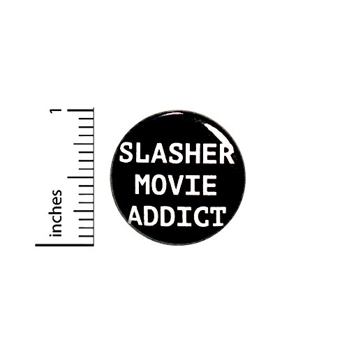 (Slasher Movie Addict Funny Button Pin I Love Horror Movies Backpack Pin 1 Inch)