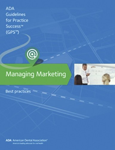 Managing Marketing: Best Practices (Guidelines for Practice Success)