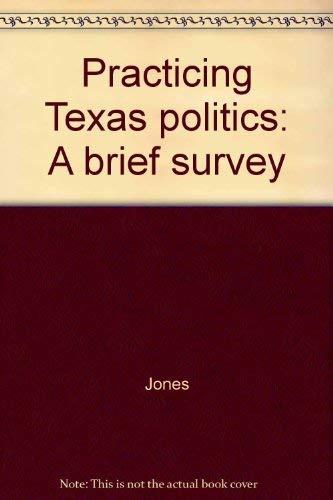 Practicing Texas politics: A brief survey
