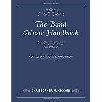 The Band Music Handbook: A Catalog of Emerging