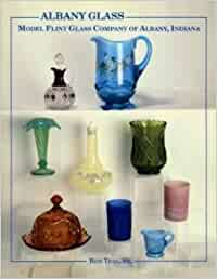 Albany Glass: Model Flint Glass Company of Albany, Indiana by ...