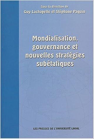 Lire Mondialisation, gouvernance et nouvelles stratégies subétatiques epub pdf