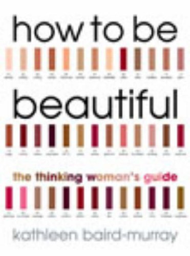 How to be Beautiful: The Thinking Woman
