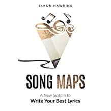 Song Maps: A New System to Write Your Best Lyrics