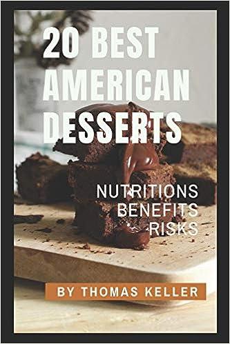 20 Best American Desserts Foodies Journey Amazon Co Uk Keller Thomas 9798639732423 Books