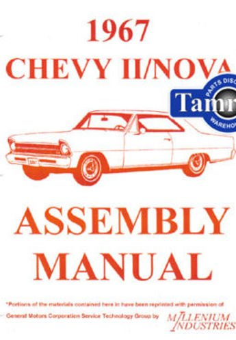 1967 6 Cylinder (1967 CHEVY II & NOVA FACTORY ASSEMBLY INSTRUCTION MANUAL - INCLUDES 4-cylinder and 6-cylinder 1966 Chevy II Including including Chevy II, Nova, Super Sport, SS 67)