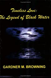 Timeless Love: The Legend of Black Water