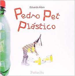 Pedro Pet Plástico (Em Portuguese do Brasil): Eduardo Albini ...