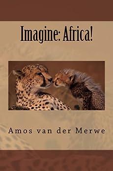 Imagine: Africa! by [van der Merwe, Amos]