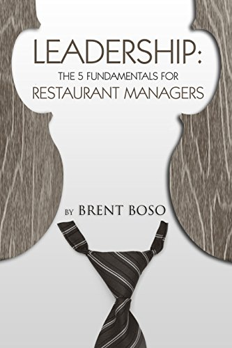Amazon leadership the 5 fundamentals for restaurant managers leadership the 5 fundamentals for restaurant managers by boso brent fandeluxe Choice Image