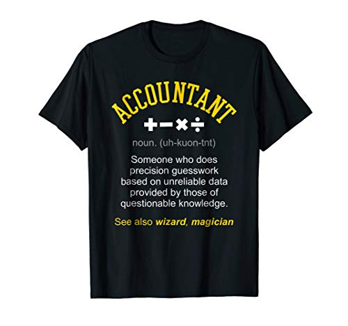 Funny Accounting Saying T-shirt Accountant Meaning Tee Shirt