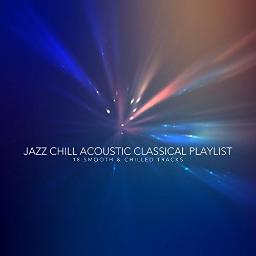 Jazz Chill Acoustic Classical ...