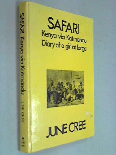 Safari Kenya Via Katmandu: Diary of a Girl at Large