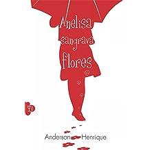 Anelisa Sangrava Flores (Portuguese Edition)