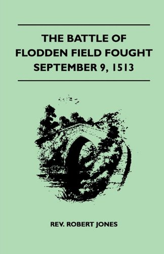 Download The Battle Of Flodden Field Fought September 9, 1513 pdf epub