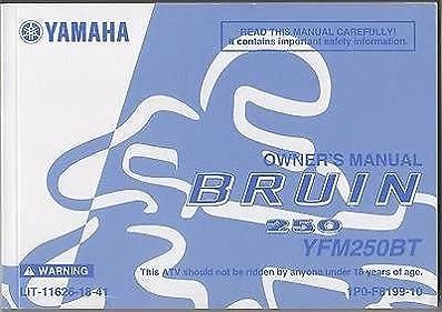 2005 yamaha atv bruin 250 yfm250bt lit 11626 18 41 owners manual rh amazon com 05 Yamaha 250 Bruin yamaha bruin 250 service manual