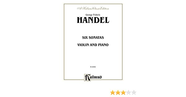 Six Sonatas: For Violin and Piano (Kalmus Edition)