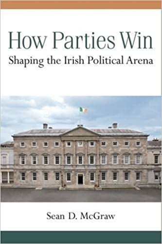 How Parties Win: Shaping the Irish Political Arena by Sean D. McGraw (2015-03-10)