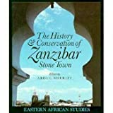 The History and Conservation of Zanzibar Stone Town, Sheriff, Abdul, 0821411209