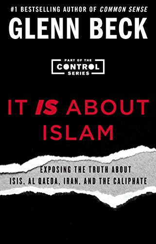 It IS About Islam Exposing the Truth About ISIS Al Qaeda Iran and the Caliphate (The Control Series)