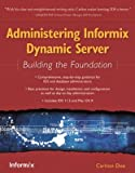 [(Administering Informix Dynamic Server : Building the Foundation)] [By (author) Carlton Doe] published on (October, 2008)