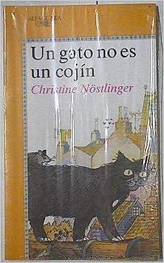 UN Gato No Es UN Cojin/a Cat Is Not a Cushion (Spanish Edition): Christine Nostlinger: 9788420440842: Amazon.com: Books