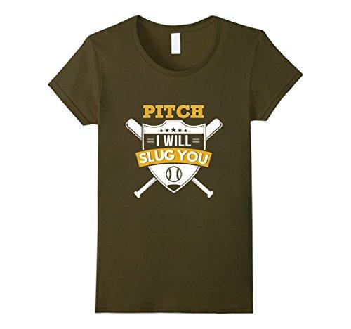 Women's Pitch I Will Slug You Funny Sarcastic Softball Player TShirt Large Olive