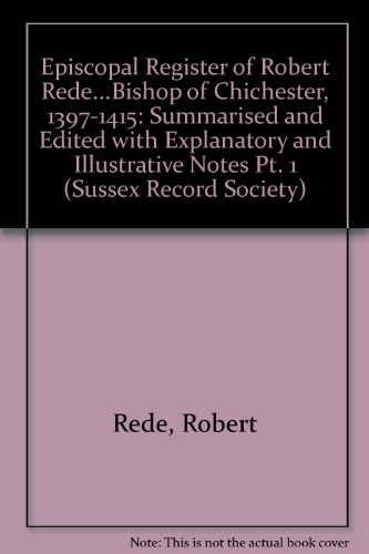 episcopal-register-of-robert-redebishop-of-chichester-1397-1415-summarised-and-edited-with-explanato