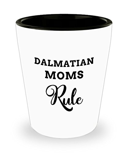 Dalmatian Mom Shot Glass Gift, Great Dalmation Themed Gifts for Moms Who Rule, White Ceramic 1.5 oz -
