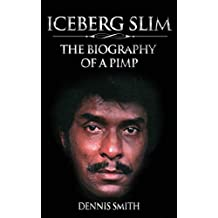 Iceberg Slim: The Biography of a Pimp
