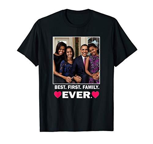 President Barack Obama BEST FIRST FAMILY EVER T-shirt (Barack Obama Best President Ever)