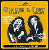 Ginger Rogers & Fred Astaire : Volume 1 - The Gay Divorcee - Top Hat