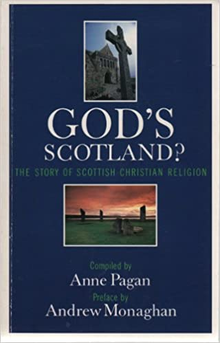 Book God's Scotland?: Story of Scottish Christian Religion