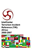 IntelCenter Terrorism Incident Reference (TIR): Africa : 2000-2007, IntelCenter, 1606760270