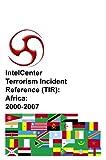 IntelCenter Terrorism Incident Reference (TIR): Africa : 2000-2007, IntelCenter, 1606760270