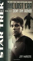 Deny Thy Father: Lost Era 2355-2357 (Star Trek Lost Era)