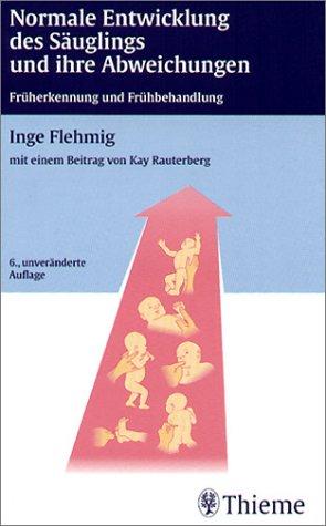 Normale Entwicklung des Säuglings und ihre Abweichungen