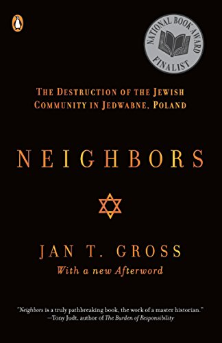 Neighbors: The Destruction of the Jewish Community in Jedwabne, Poland (Destruction Of World War 1 And 2)