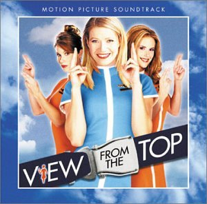 View from the Top (2003) - Rotten Tomatoes